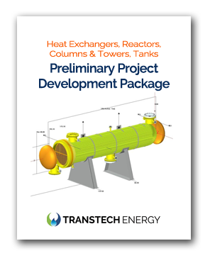 Heat Exchangers, Reactors, Columns & Towers, API Storage Tanks, Pressure Vessels - Preliminary Project Development Project- TRANSTECH
